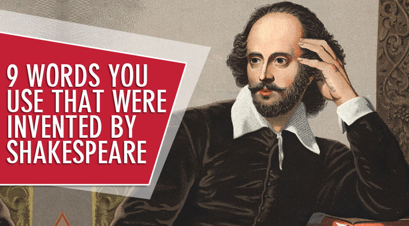 post4 - 9 Words You Use That Were Invented by Shakespeare